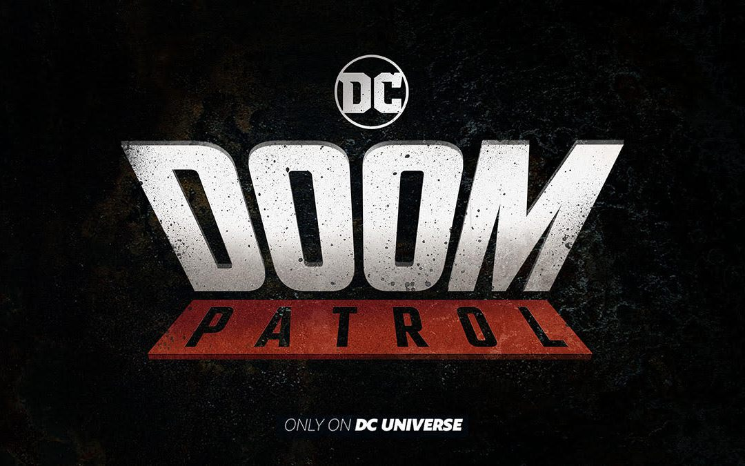 Doom Patrol gets a teaser trailer and a premiere date on DC Universe!!