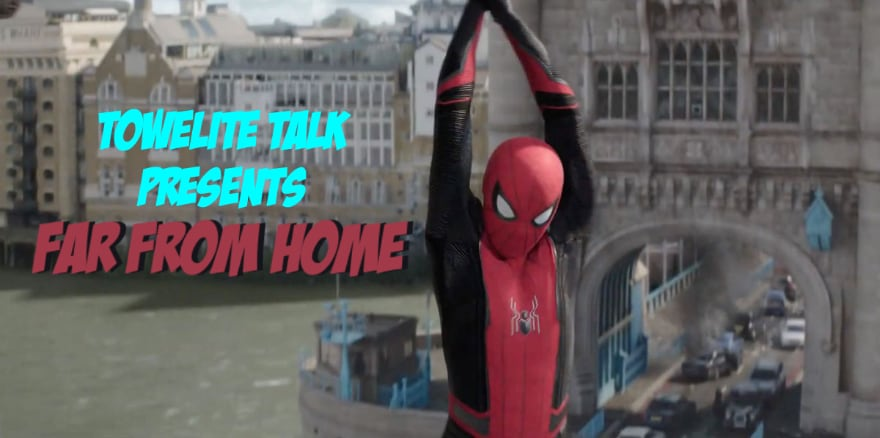 Towelite Talk Episode #116: Far From Home