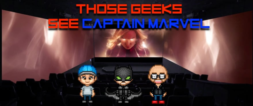 Towelite Talk Episode #126 – Those Geeks See Captain Marvel