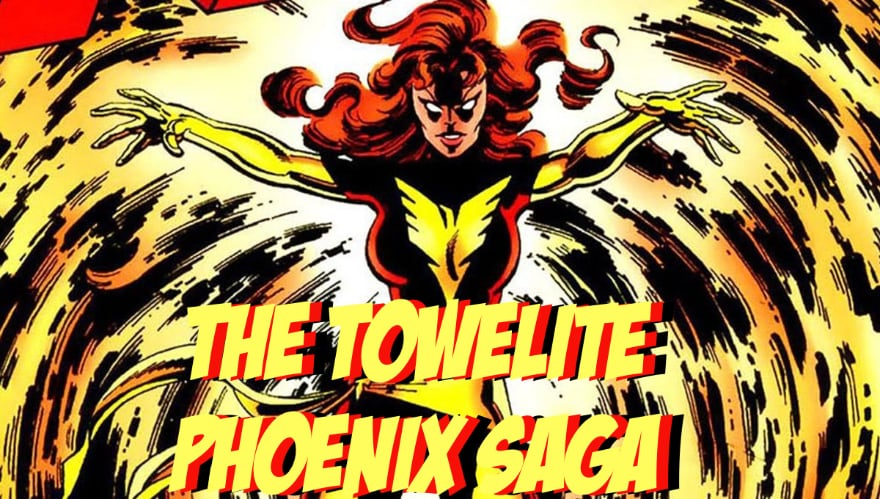 Towelite Talk Episode #123– The Towelite Phoenix Saga