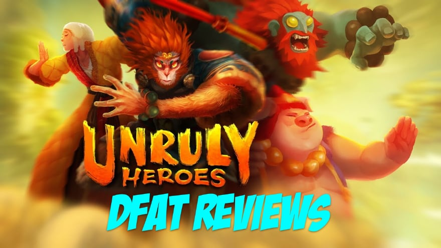 DFAT Reviews – Unruly Heroes