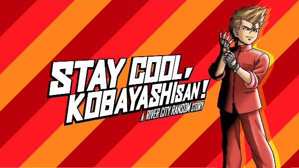 Stay Cool, Kobayashi-San!: A River City Ransom Story Available Today!