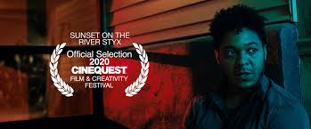 SUNSET ON THE RIVER STYX Straddles the Shores of Life and Death at Cinequest!