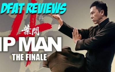 DFAT Reviews – IP Man 4: The Finale