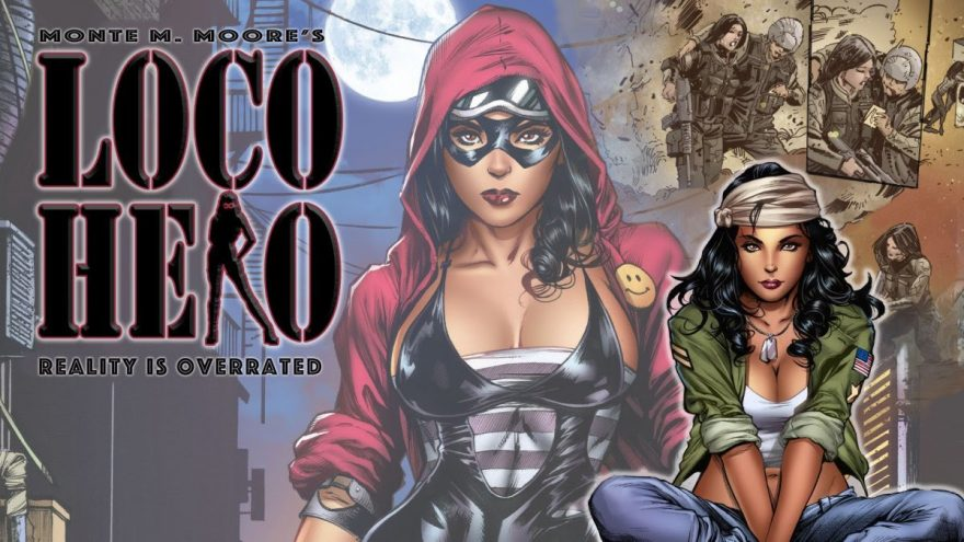 "Crowd$ourcery: ""Loco Hero"" from Monte M. Moore Turns Homeless Latina Vet into Superhero Vigilante"