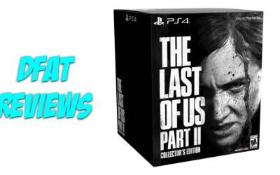 DFAT REVIEWS: Last of Us 2: Collector's Edition Unboxing