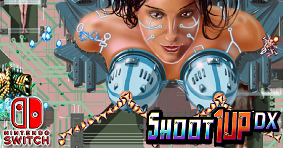 Shoot 1UP DX Out NOW on Nintendo Switch!