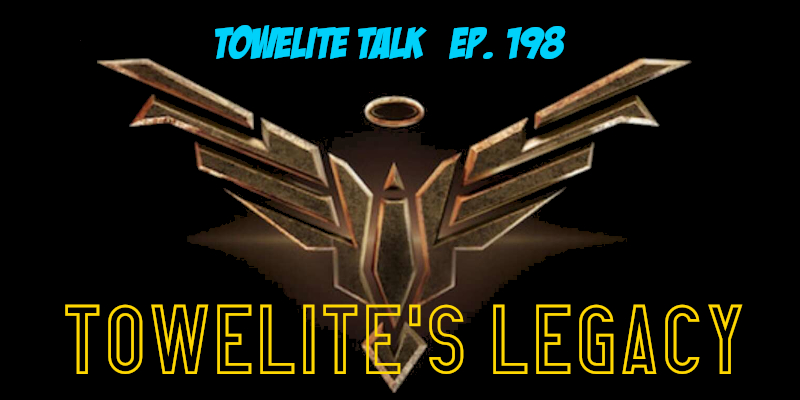 Towelite Talk Ep. 198 – Towelite's Legacy