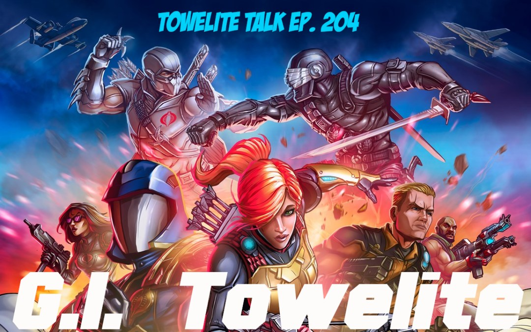 Towelite Talk Ep. 204 – G.I. Towelite