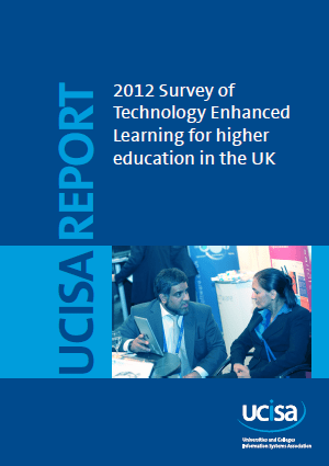 UCISA 2012 Survey of Technology Enhanced Learning for higher education in the UK