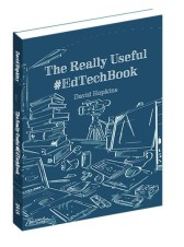 The Really Useful #EdTechBook, edited by David Hopkins