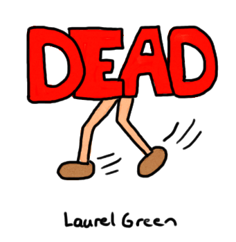 """a drawing of the word """"dead"""" with legs walking away"""