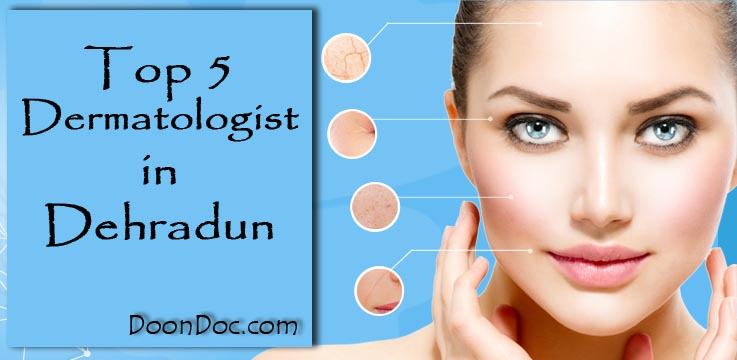 Top 5 Dermatologists in Dehradun | Best Hair and Skin Clinic Dehradun
