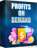 Profits On Demand