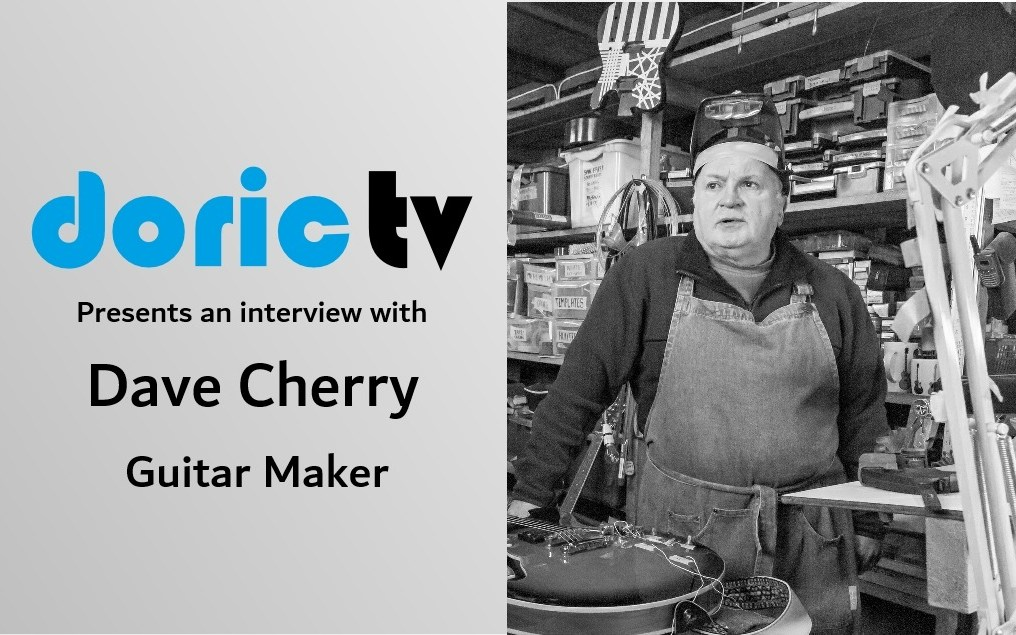 Dave Cherry – The Buchan luthier and Guitar Maker