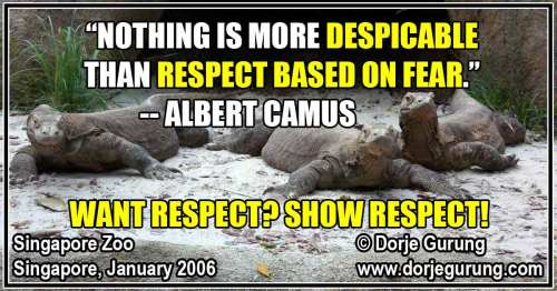 """Nothing is more despicable than respect based on fear"": Want Respect? Show Respect!"