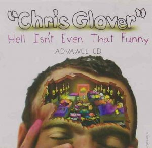 Chris Glover - Hell Isn't Even That Funny