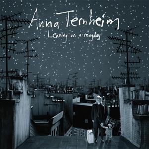 Anna Ternheim - Leaving On A Mayday