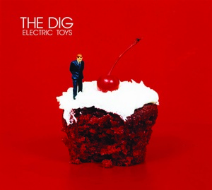 The Dig - Electric Toys