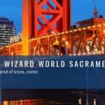Wizard World Comic Con Sacramento 2017