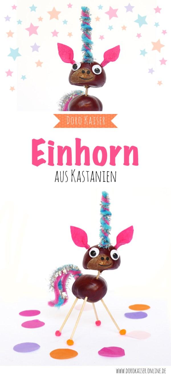 Mit Kindern basteln: ein Einhorn aus Kastanien | www.dorokaiser.online.de