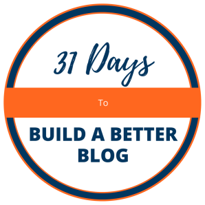 31 Days to Build a Better Blog Course