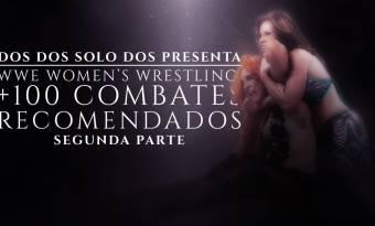 WWE Women's wrestling: +100 combates recomendados (II)