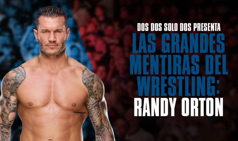 Grandes mentiras del wrestling: Randy Orton