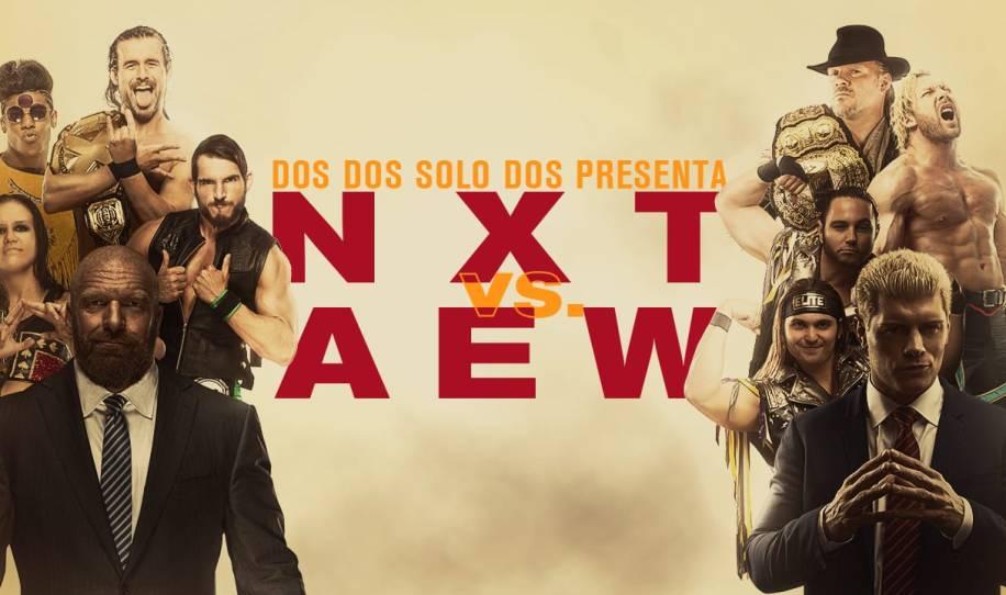 Capítulo 4: WWE NXT vs AEW Dynamite