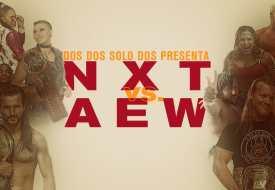 Capítulo 35: AEW Dynamite vs WWE NXT