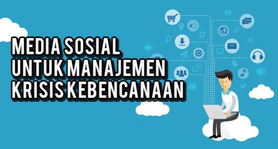 Media Sosial untuk Manajemen Krisis Kebencanaan