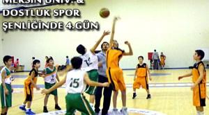 MERSİN ÜNİV. & DOSTLUK SPOR ŞENLİĞİNDE 4.GÜN