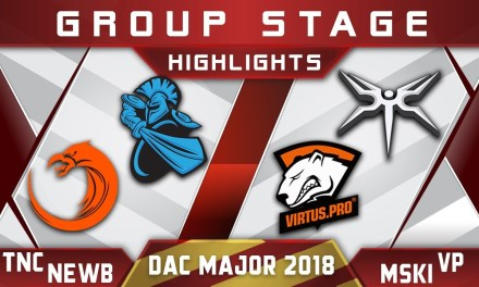 TNC vs Newbee / Mineski vs VP – DAC 2018 Major Highlights Dota 2