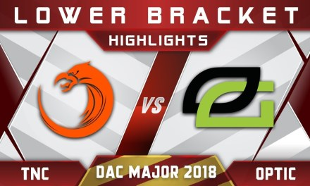 TNC vs OpTic Elimination DAC 2018 Major Highlights Dota 2