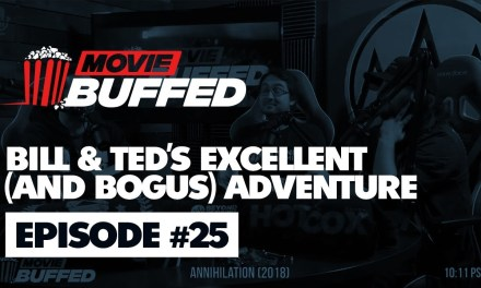 Movie Buffed #25 – Bill & Ted's Excellent (and Bogus) Adventure
