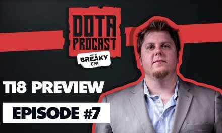 DotA Procast Podcast with BreakyCPK & Elevated #7 – TI8 Preview