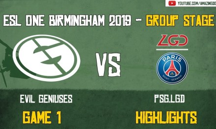 [Highlights] EG vs PSG.LGD | BO 2 – Game 1 | ESL One Birmingham 2019 | Group Stage | Amazing Dota