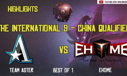 [Highlights] EHOME vs ASTER – BO1 | The International 2019 | China Qualifier
