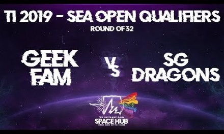 Geek Fam vs SG Dragons – The International 2019 SEA Open Qualifiers: Round of 32