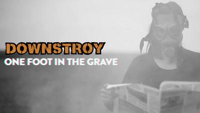 "DOWNSTROY objavili singl ""One Foot In The Grave"", uskoro EP"