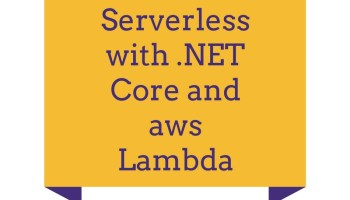 Going Serverless with AWS Lambda and  NET Core • Dot Net For All