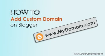 how to add or setup custom domain on blogger - Dots Created