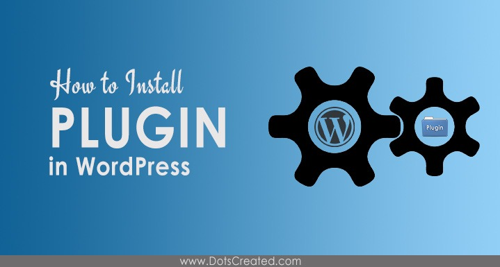 Install Plugin in WordPress - Dots Created