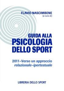 Guida alla psicologia dello sport 2011. Verso un approccio relazionale-ipertestuale