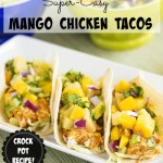 Crock Pot Mango Chicken Tacos {Family Favorite}