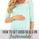 How to Get Good Deals on Fashionable Maternity Clothes