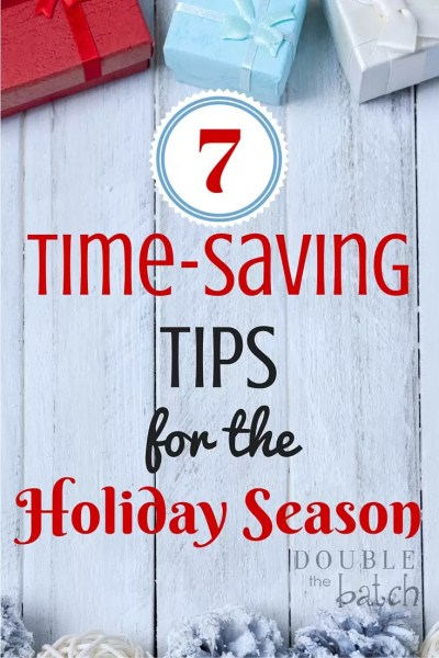 7 Time-Saving Tips for the Holiday Season