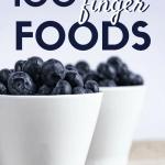 100 Ideas for Toddler Finger Foods + Free Printable