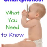 Smartphones and Kids: What You Need to Know