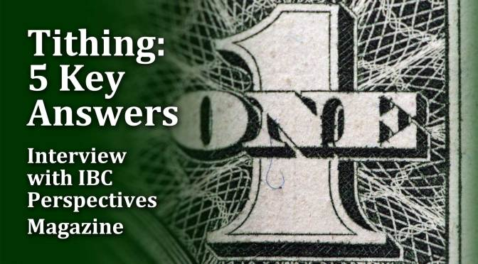 Tithing: 5 Key Answers | Interview with IBC Perspectives Magazine